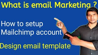 What is email marketing | Email marketing in hindi |Setup of mailchimp account|Design email template