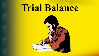 Trial Balance: Meaning And Concept | Accounting Management