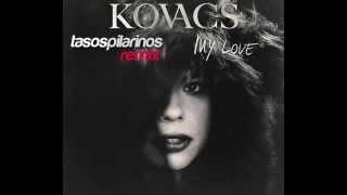 Kovacs - My Love (Tasos Pilarinos Official Remix)