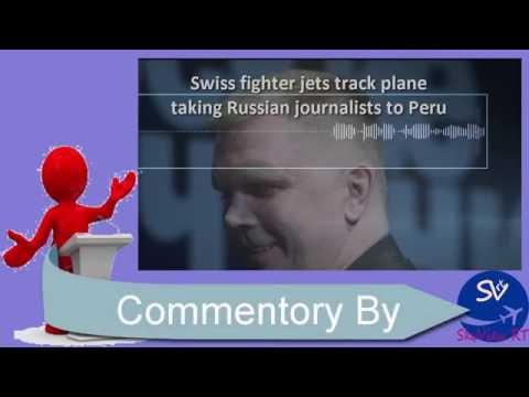 SkyView RT: Swiss fighter jets track plane taking Russian journalists to Peru