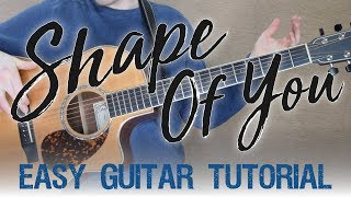 Shape Of You - Guitar Tutorial | Ed Sheeran | Beginner Lesson + Taking It A Step Further