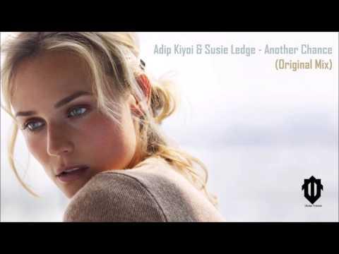 Adip Kiyoi & Susie Ledge - Another Chance (Original Mix)