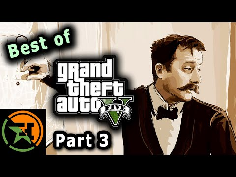 The Very Best of GTA V | Part 3 | AH | Achievement Hunter