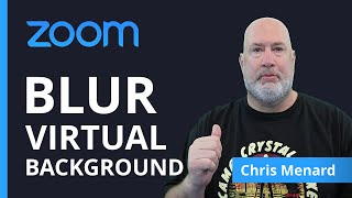 Zoom Blur Your Background Virtual Background New Feature Chris Menard Training