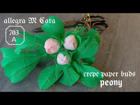 703A DIY Paper Peony Bud Easy/ Crepe Paper Craft Tutorial