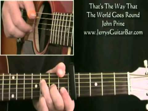 How To Play John Prine That's The Way That The World Goes Round (intro only)