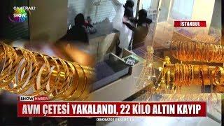 AVM Çetesi yakalandı 22 kilo altın kayıp