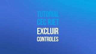 Tutorial RJET G1 - Exclusão de Controles