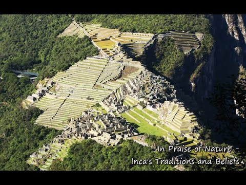 In Praise of Nature - Inca's Traditions & Beliefs