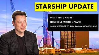 SpaceX Starship Updates -  Nose Cone Fairing & SpaceX wants to BUY BOCA CHICA Village!?