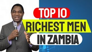 Richest Man in Zambia TOP 10