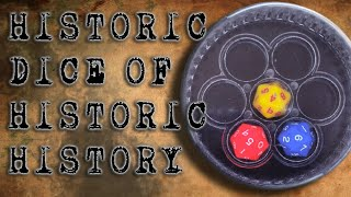 Historic Dice of the Historic Dice History