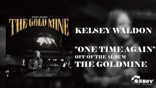 Gambar cover Kelsey Waldon - One Time Again - The Goldmine