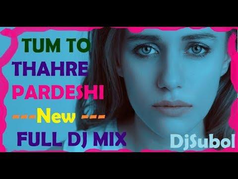 2019-🙏-tum-to-thahre-pardesi-saath-kya-||-🔥-new-version-||-♫-full-dj-mix