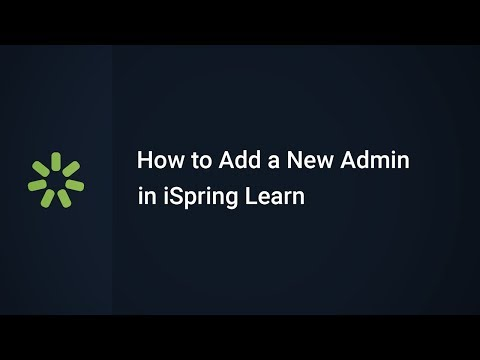 How to Add a New Administrator in iSpring Learn