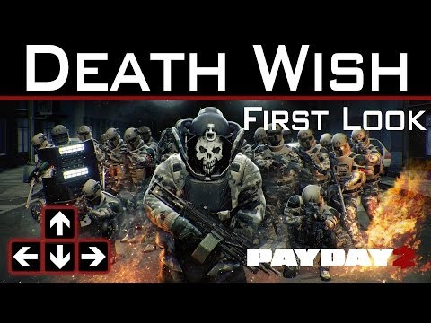 Payday 2 - Death Wish First Look and Impressions - Firestarter Death Wish