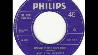 Dusty & Tom Springfield  - Morning Please Don