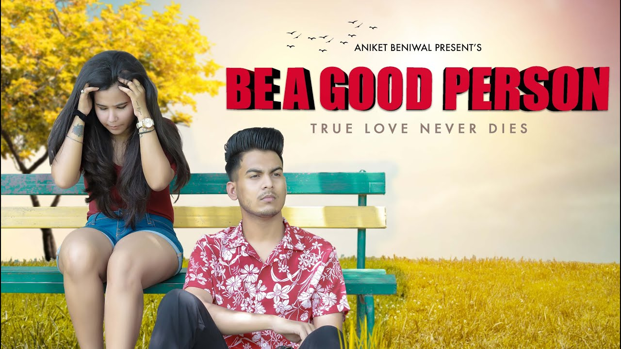 Be A Good Person | True Love Never Dies | Aniket Beniwal