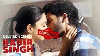 KABIR SINGH DELETED SCENES vs Arjun Reddy Which Scenes Censored Shahid Kapoor Kiara Advani