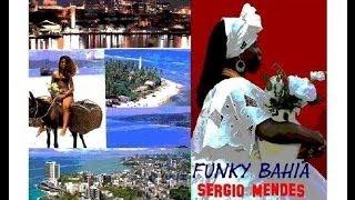 Funky Bahia - Sergio Mendes (Letra: Carlinhos Brown)