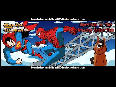 Superman vs. the Amazing Spider-Man - Atop the Fourth Wall