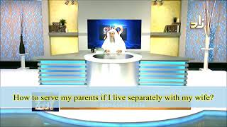 How to serve the parents if you live separately with your wife and kids? - Sheikh Assim Al Hakeem