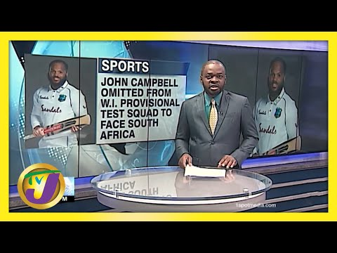 John Campbell not named in West Indies Squad for South Africa Test - June 4 2021