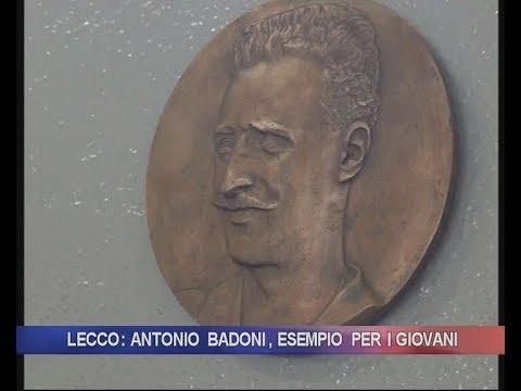 Lecco: Antonio Badoni, Esempio Per I Giovani