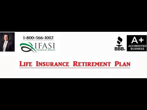 Life Insurance Retirement Plan - What is a Life Insurance Retirement Plan