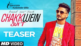 Chakkwein Suit (Song Promo) Tigerstyle Feat. Kulwinder Billa