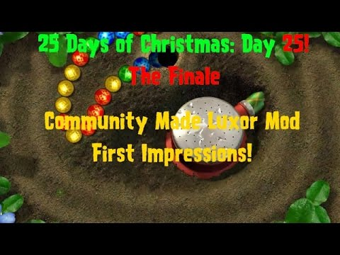 25 Days of Christmas: Day 25! The Finale Community Made Luxor Mod First Impressions!