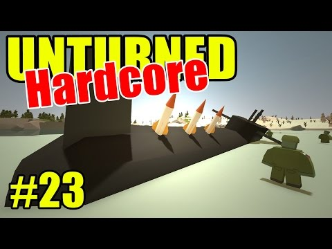 Unturned HARD Mode - Russian Submarine! - Ep. 23 (Overgrown 3+ Map)