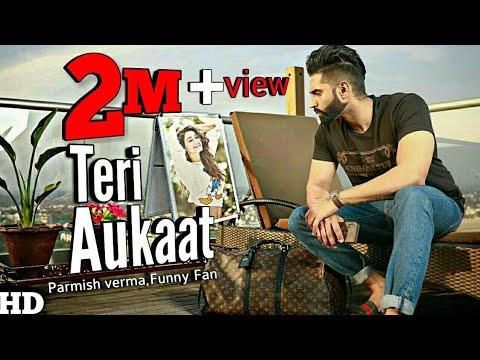 Parmish Verma New Song 2019||Teri Aukaat Nahi || Vilen || Funny Fan Presents