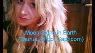 Moon Signs in Earth (Taurus, Virgo, Capricorn)
