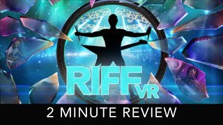 RIFF VR - 2 Minute Review - HTC Vive