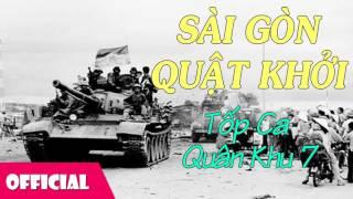 Sài Gòn Quật Khởi - Tốp Ca Quân Khu 7 [Official Audio]