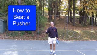 "Tennis Instruction - How to Beat a ""Pusher"""