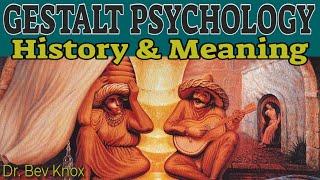 The History of Gestalt Psychology