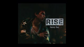 Danny del Ray - Rise (Official Video)