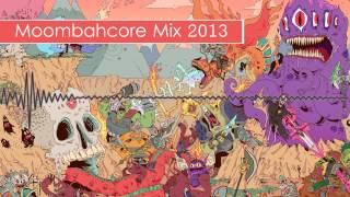 Moombahcore Mix 2013