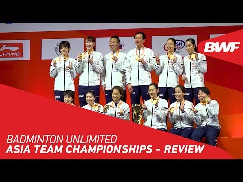 Badminton Unlimited 2020 | Asia Team Championships - REVIEW | BWF 2020