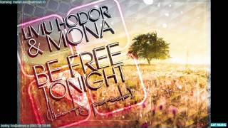 Liviu Hodor feat. Mona - Be free tonight (Official Single)