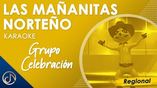Las Mañanitas (Norteño) - Grupo Celebración (Karaoke)