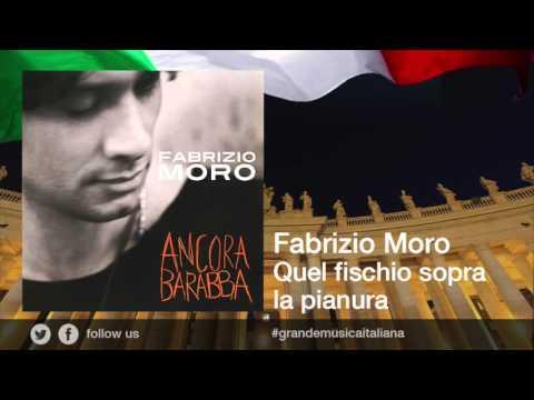 Fabrizio Moro - Quel fischio sopra la pianura
