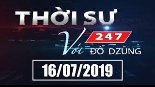 Thời Sự 247 Với Đỗ Dzũng   16/07/2019   SET TV www.setchannel.tv