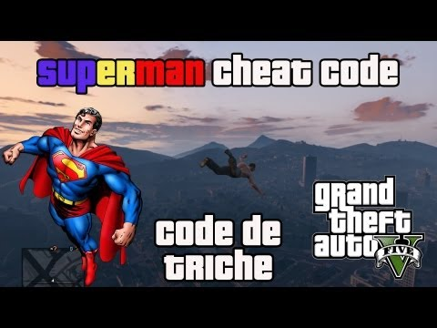 Voler comme SUPERMAN sur GTA V ! Cheat Code / Code de ...
