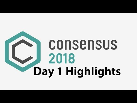Consensus 2018 Day 1 Highlights