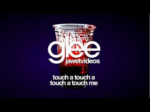 Glee Cast - Touch a Touch a Touch a Touch Me (karaoke version)