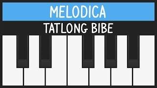 Tatlong Bibe - Melodica Tutorial