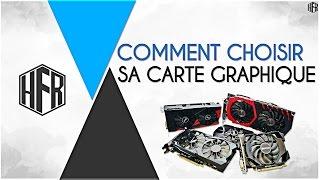 COMMENT CHOISIR SA CARTE GRAPHIQUE ?